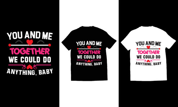 You and me together we could do anything, baby t shirt vector.