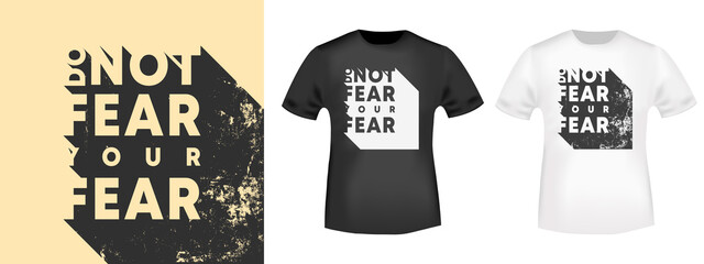 Fototapeta Do not fear your fear - motivational, inspirational quote for t-shirt stamp, tee print, applique, or other printing products. Vector illustration obraz