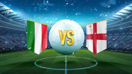 Obraz Italy vs England. Soccer concept. White soccer ball with the flag in the stadium, 2021. 3d render - fototapety do salonu