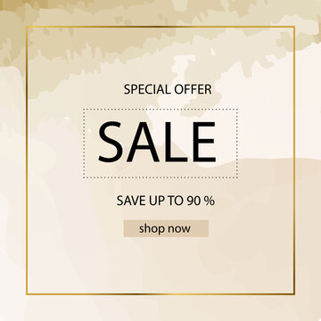 Fashion sale banner design background with gold frame, watercolor golden brush, special offer text, geometric elements. Up to 90 percent OFF. Vector illustration. Beige color.