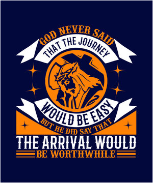 od never said that the journey would be easy, but He did say that  the arrival would be worthwhile  EPS FILE
