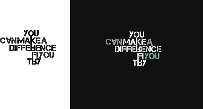 You can make a difference if you try.