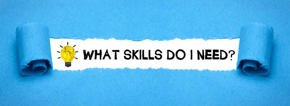 What Skills do I need