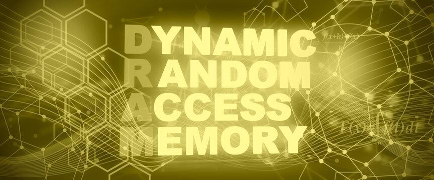 Dynamic Random Access Memory acronym of technology