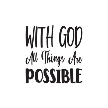 with god all things are possible letter quote