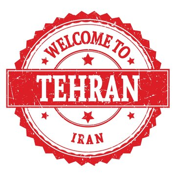 WELCOME TO TEHRAN - IRAN, words written on red stamp
