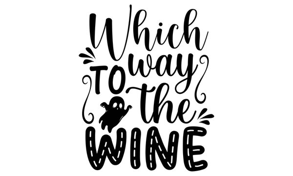 Which way to the wine SVG, Halloween Svg Bundle, Halloween Vector, Sarcastic Svg, Dxf Eps Png, Silhouette, Cricut, Cameo, Digital, Funny Mom Svg, Witch Svg, Ghost Svg,Halloween Svg Bundle, Halloween