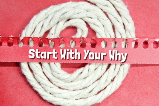 torn paper, string with the words start with your why