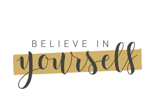 Vector Stock Illustration. Handwritten Lettering of Believe In Yourself. Template for Banner, Postcard, Poster, Print, Sticker or Web Product. Objects Isolated on White Background.