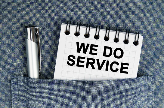 In my pocket is a pen and a notebook with the inscription - We do service