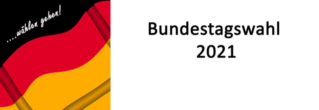 Banner Bundestagswahl 2021 mit den Farben der Deutschen Flagge schwarz, rot, gold