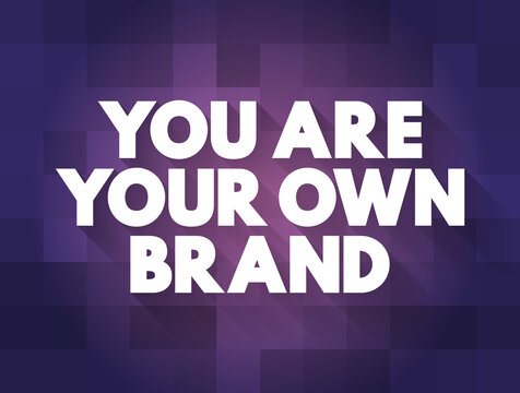 You are Your Own Brand text quote, concept background