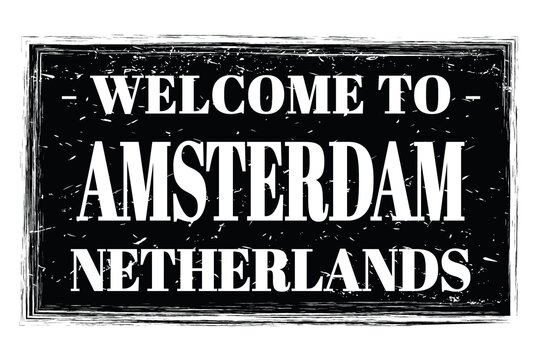 WELCOME TO AMSTERDAM - NETHERLANDS, words written on black stamp