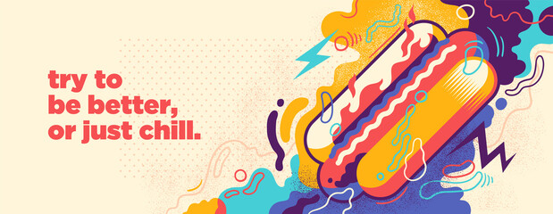 Abstract lifestyle graffiti design with hot dog, splashing shapes and slogan. Vector illustration.