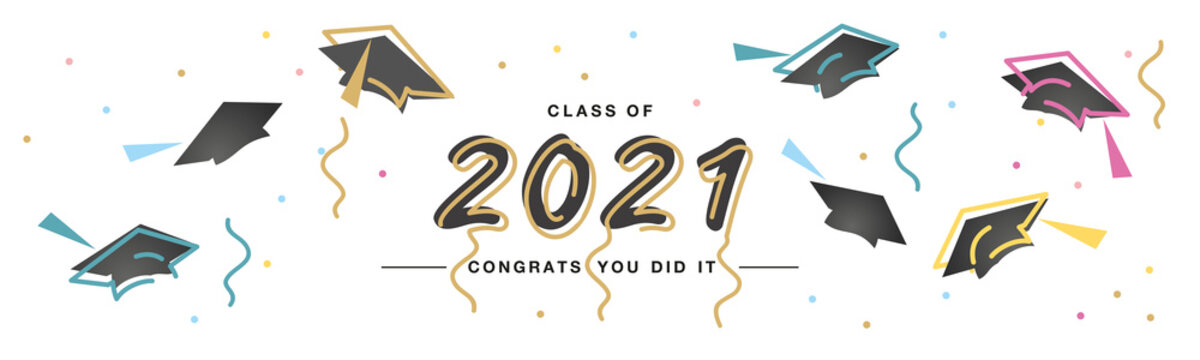 Class of 2021 Congrats you did it handwritten typography lettering line design black caps trendy sea green orange red color white isolated background banner