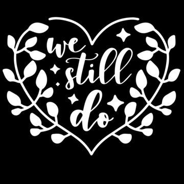 we still do on black background inspirational quotes,lettering design