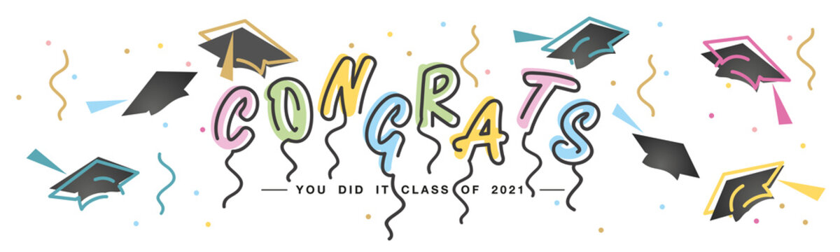 Congrats you did it Class of 2021 handwritten typography lettering line design black caps trendy colorful white isolated background banner