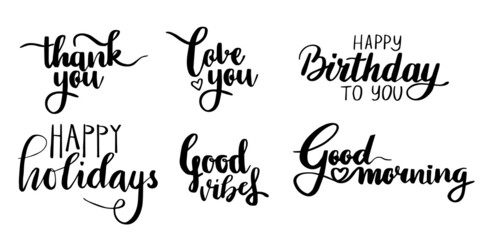 Handwritting lettering. Thank you, Love you, Good vibes, Good morning, Happy Birthday, Happy holidays