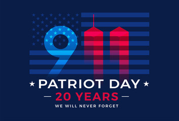 9 11 Patriot Day 20 Years USA - patriotic background vector. We will never forget Nine Eleven