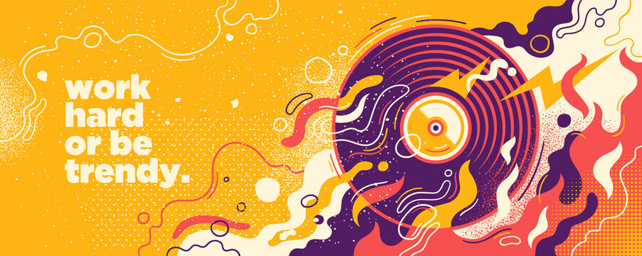 Abstract lifestyle graffiti design with vinyl, splashing shapes and slogan. Vector illustration.