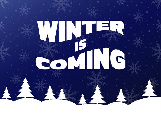Winter is coming background or banner design with a night sky, snowflakes and snowy trees. Hello winter concept. Christmas landscape with snow forest. Vector illustration.
