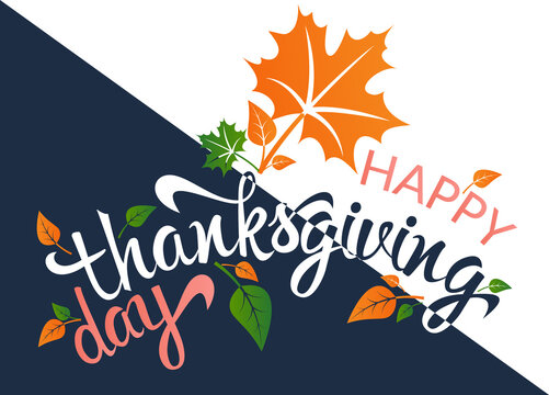 Happy Thanksgiving Day. Typography poster and greeting cards. Celebration text with leaves. Inscription, lettering, template, banner. Vector illustration.