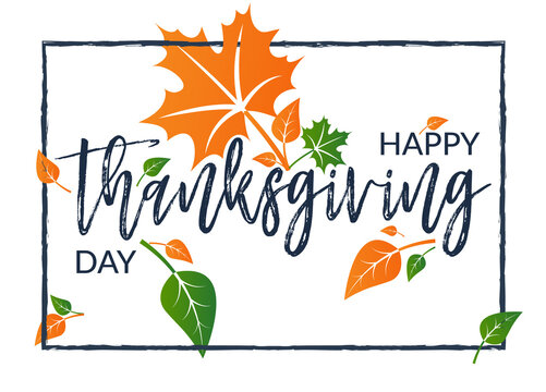 Happy Thanksgiving Day in frame. Typography poster and greeting cards. Celebration text with leaves. Inscription, lettering, template, banner. Vector illustration.