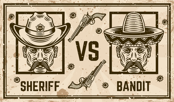 Sheriff in cowboy hat versus mexican bandit in sombrero hat vector confrontation horizontal poster in vintage style. Grunge textures and text on separate layers