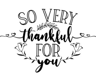 Fototapeta So very thankful for you - Hand drawn typography.  Good for scrap booking, posters, greeting cards, banners, textiles, gifts, T-shirts, mugs or other gifts. Thank you card. obraz