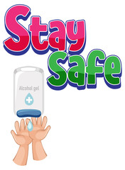 Stay Safe font with hands using alcohol gel isolated